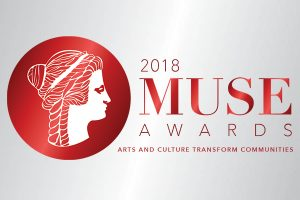 2018 Muse Awards - Arts & Culture Transform Communities