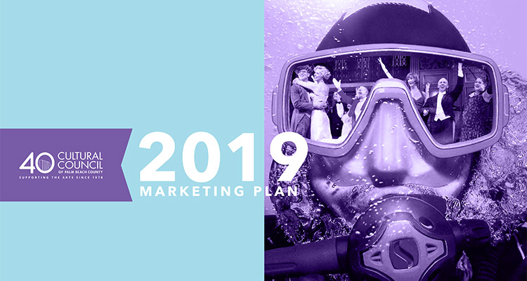 2019 Cultural Council of Palm Beach County Marketing Plan