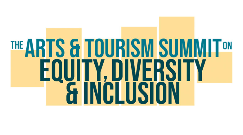 Arts & Tourism Summit on Equity, Diversity & Inclusion