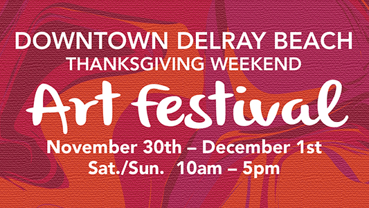 20th Annual Downtown Delray Beach Thanksgiving Weekend Art Festival