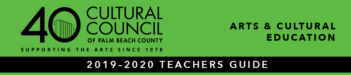 Cultural Education Teachers Guide - Cultural Council of Palm Beach County